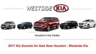 2017 Kia Sorento for Sale Near Houston - Westside Kia