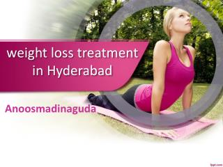 weight loss treatment in Hyderabad,weight loss clinic in Hyderabad, Obesity  Treatment  In Hyderabad - Anoosmadinaguda