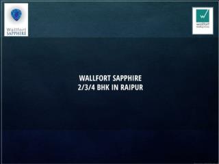Wallfort Sapphire- 234 BHK in Raipur