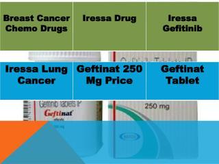 Breast, Lung Cancer Chemo Drugs, Iressa Gefitinib, Geftinat 250 Mg Tablet Price