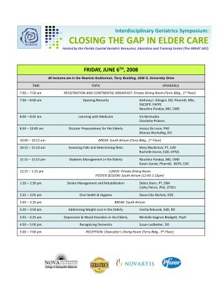 Interdisciplinary Geriatrics Symposium: CLOSING THE GAP IN ELDER CARE Hosted by the Florida Coastal Geriatric Resources,