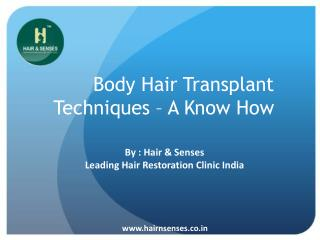 Body Hair Transplant Techniques By Hair and Senses