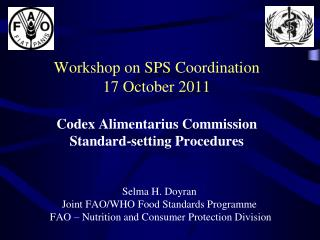 Workshop on SPS Coordination  17 October 2011  Codex Alimentarius Commission Standard-setting Procedures