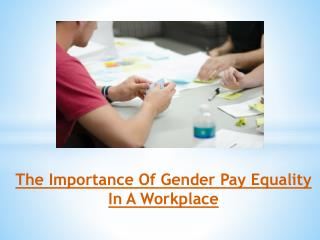 The Importance Of Gender Pay Equality In A Workplace