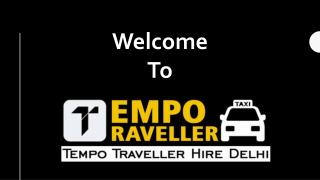 Tempo Traveller Hire Delhi |12 Seater Tempo Traveller Hire