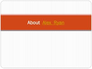 About  Alex  Ryan
