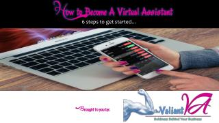 How to Become a Virtual Assistant - 6 Steps To Get Your Started