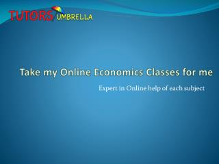 Take my Online Economics Classes for me