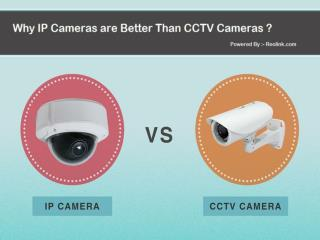 Why IP Cameras Better Than CCTV Cameras?