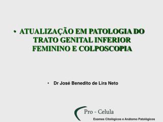 ATUALIZA  O EM PATOLOGIA DO TRATO GENITAL INFERIOR FEMININO E COLPOSCOPIA