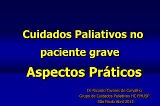 Cuidados Paliativos no paciente grave         Aspectos Pr ticos