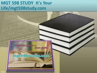 MGT 598 STUDY  It's Your Life/mgt598study.com