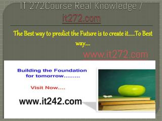IT 272Course Real Knowledge / it272.com