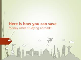 Here is how you can save (Loads of) money while studying abroad