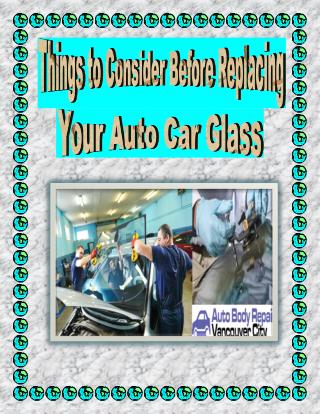 Things to Consider Before Replacing Your Auto Car Glass