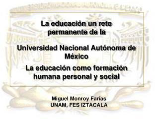 La educaci n un reto  permanente de la    Universidad Nacional Aut noma de M xico  La educaci n como formaci n humana pe