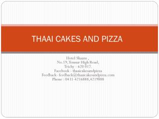Thaai cakes and pizza trichy