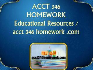 ACCT 346 HOMEWORK Educational Resources - acct346homework.com