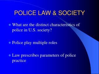 POLICE LAW  SOCIETY
