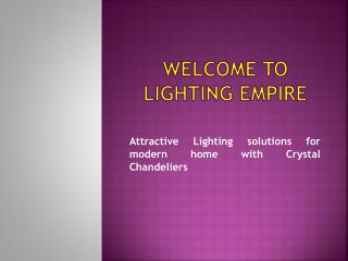 Attractive Lighting solutions for modern home with Crystal Chandeliers