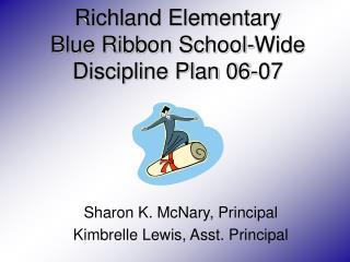 Richland Elementary Blue Ribbon School-Wide Discipline Plan 06-07