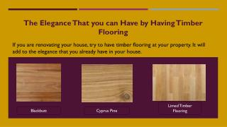 The elegance that you can have by having timber flooring
