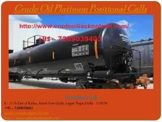 Crude Oil Platinum Positional Calls