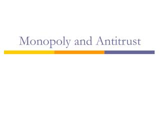 Monopoly and Antitrust