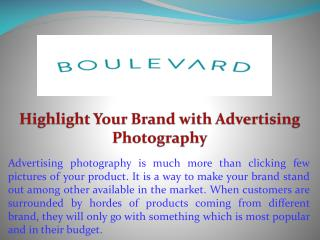 Highlight Your Brand with Advertising Photography