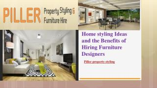 Home styling Ideas and the Benefits of Hiring Furniture Designers