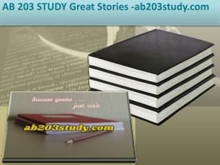 AB 203 STUDY Great Stories /ab203study.com