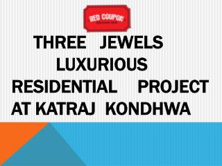 Red Coupon Offers 1BHK Adorable flats In Three Jewels