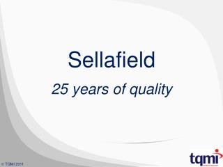 Sellafield 25 years of quality