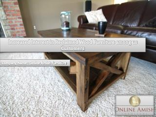 Increased Interest in Reclaimed Wood Furniture among us Customers