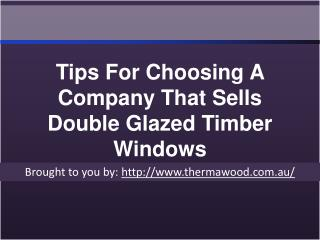 Tips For Choosing A Company That Sells Double Glazed Timber Windows