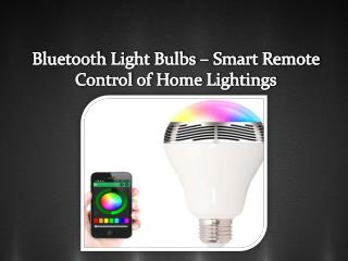 Bluetooth Light Bulbs – Smart Remote Control of Home Lightings