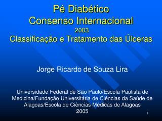 P  Diab tico  Consenso Internacional  2003  Classifica  o e Tratamento das  lceras