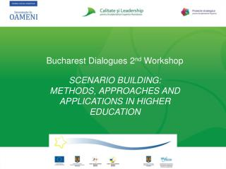Bucharest Dialogues 2nd Workshop  SCENARIO BUILDING:  METHODS, APPROACHES AND APPLICATIONS IN HIGHER EDUCATION