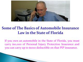 Some of The Basics of Automobile Insurance Law in the State of Florida
