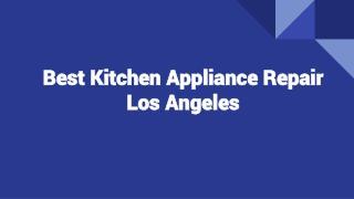 Data Regarding Kitchen Appliance Repair Los Angeles At Fair Rates