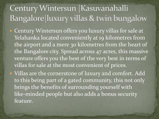 Century Wintersun |Kasuvanahalli Bangalore|luxury villas & twin bungalow