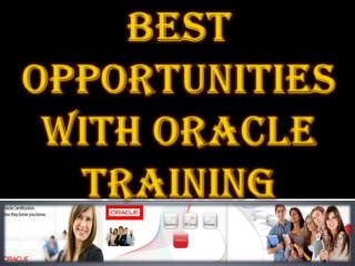 Best Opportunities With Oracle Training