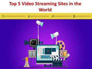 Top 5 video streaming sites in the world