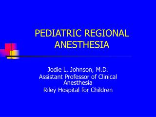 PEDIATRIC REGIONAL ANESTHESIA