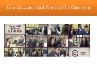Film Education Real Work In The Classroom