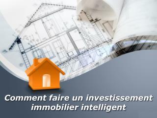 Comment faire un investissement immobilier intelligent| Sam Zormati