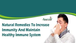 Natural Remedies To Increase Immunity And Maintain Healthy Immune System