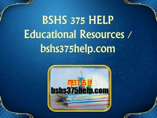 BSHS 375 HELP Educational Resources - bshs375help.com