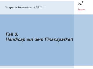 bungen im Wirtschaftsrecht, FS 2011
