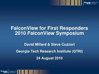 FalconView for First Responders  2010 FalconView Symposium